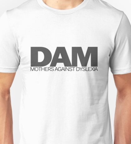 DAM Mothers against dyslexia Unisex T-Shirt
