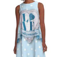 LOVE,typography,shabby chic,baby blue,polka dots,white,country chic,valentines day,lovely,girly,lace heart,LOVE is all you need. A-Line Dress