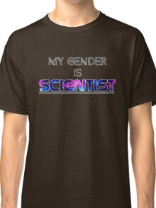 My Gender is SCIENTIST Classic T-Shirt