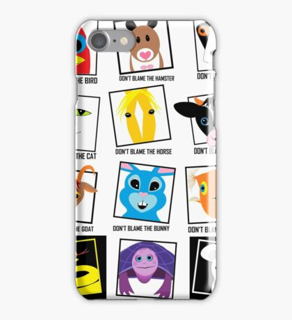 DON'T BLAME Animals POSTER iPhone Case/Skin