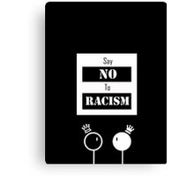 say no to racism  Canvas Print