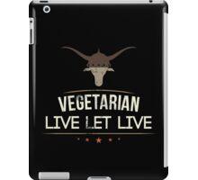 Vegetarian Live Let Live iPad Case/Skin