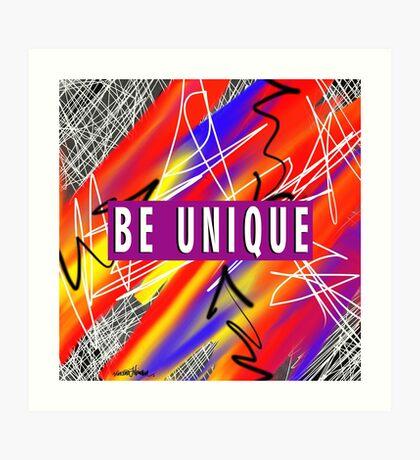 Be Unique  Art Print