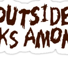 The Outsider Walks Among Us Sticker
