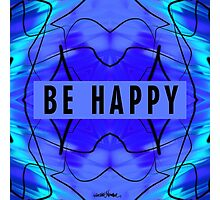 Be Happy Photographic Print