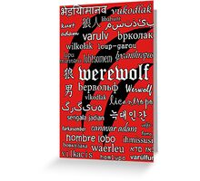 Werewolf in 33 Languages Greeting Card