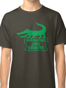 WARNING! Croc Country! with green corocdile! Classic T-Shirt