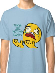 These Are Not My Pants  Classic T-Shirt