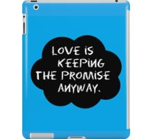 Love is keeping the promise. iPad Case/Skin