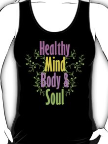 Healthy Mind Body and Soul  T-Shirt