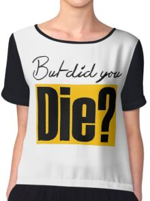 But did you die? funny lifting Chiffon Top