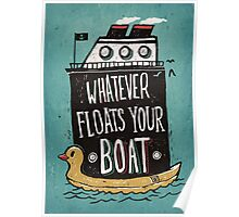 Whatever Floats Your Boat Poster