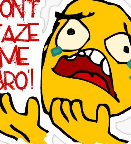 Don't Taze Me Bro'  aka Don't Taser Me Brother Sticker