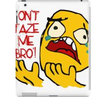 Don't Taze Me Bro'  aka Don't Taser Me Brother iPad Case/Skin