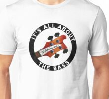 ALL ABOUT THE BASS Unisex T-Shirt