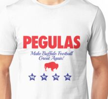 PEGULAS MAKE BUFFALO FOOTBALL GREAT AGAIN! Unisex T-Shirt
