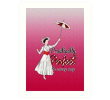Practically Perfect in Every Way! Art Print
