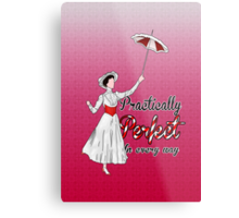 Practically Perfect in Every Way! Metal Print