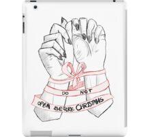 do not open before christmas xx iPad Case/Skin