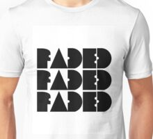 FADED FADED FADED Unisex T-Shirt