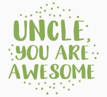 Uncle, you are AWESOME Kids Tee