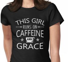 This Girl Runs On Caffeine And Grace Womens Fitted T-Shirt