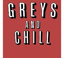 GREY'S AND CHILL - GREY'S ANATOMY Photographic Print