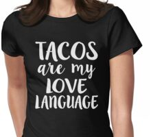 Tacos Are My Love Language Shirt Womens Fitted T-Shirt