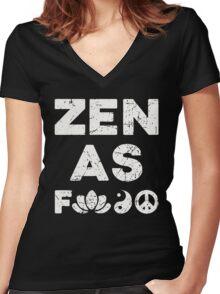 Zen As F*ck Funny T-Shirt Women's Fitted V-Neck T-Shirt
