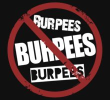 No Burpees  by ArtVixen