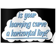 """""""Is Your Learning Curve a Horizontal Line?"""" – The Foxhole Court Poster"""