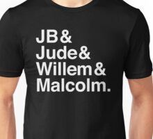 JB & Jude & Willem & Malcolm (in white) Unisex T-Shirt