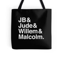 JB & Jude & Willem & Malcolm (in white) Tote Bag