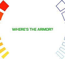 Where's the Armor? by nomusictuesdays