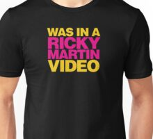Legally Blonde - Was in a Ricky Martin video Unisex T-Shirt