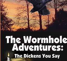 The Wormhole Adventures: The Dickens You Say by ravenBarnaby