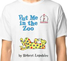 Put Me In The Zoo Classic T-Shirt