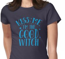 kiss me I'm the good witch Womens Fitted T-Shirt