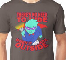 There's No Need to Hide(REVISITED) Unisex T-Shirt
