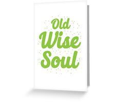 Old Wise Soul Greeting Card