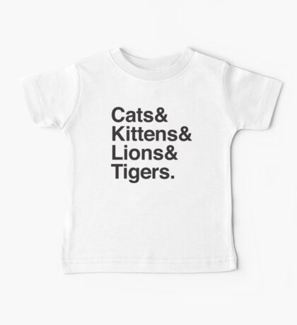 cats & kittens & lions & Tigers Baby Tee