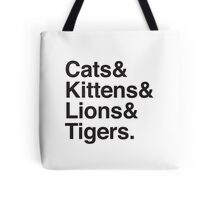 cats & kittens & lions & Tigers Tote Bag