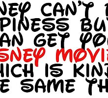 Money Can't Buy Happiness But...Disney Movies  by sayers