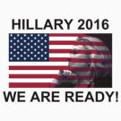 Hillary Clinton for President 2016 We Are Ready by T-ShirtsGifts