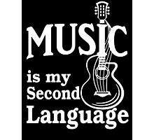 Music is my second language guitar white text Photographic Print