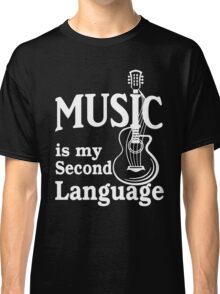 Music is my second language guitar white text Classic T-Shirt