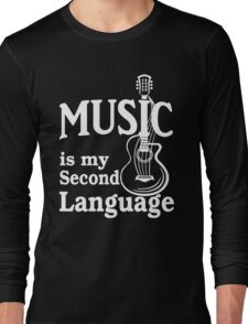 Music is my second language guitar white text Long Sleeve T-Shirt