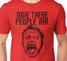 Give These People Air Unisex T-Shirt