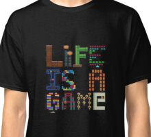 Life Is A Game Classic T-Shirt