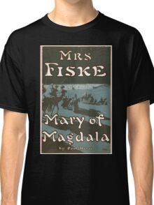Performing Arts Posters Mary of Magdala by Paul Heyse 1386 Classic T-Shirt